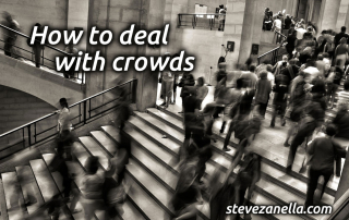 how to deal with crowds by Steve Zanella