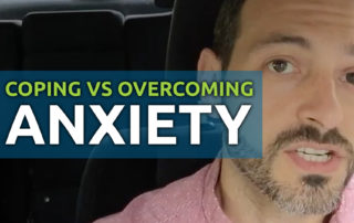 coping vs overcoming anxiety