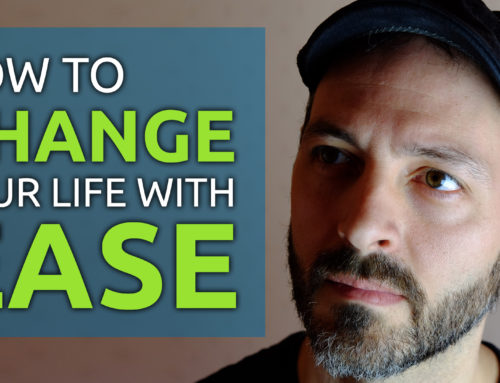 How to Change Your Life with EASE!