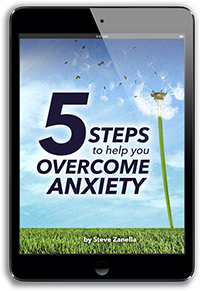 5 Steps to Help You Overcome Anxiety by Steve Zanella